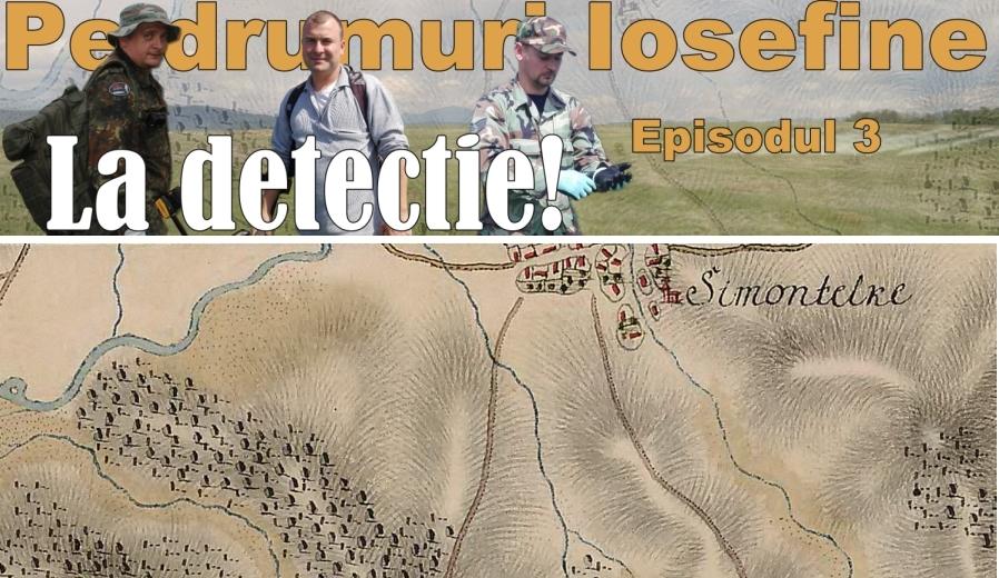 La detectie! Episodul 3 – Pe drumuri Iosefine