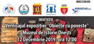 """INVITAȚIE Vernisajul expoziției """"Obiecte cu poveste"""" Muzeul de Istorie Onești - 12 Decembrie 2019"""